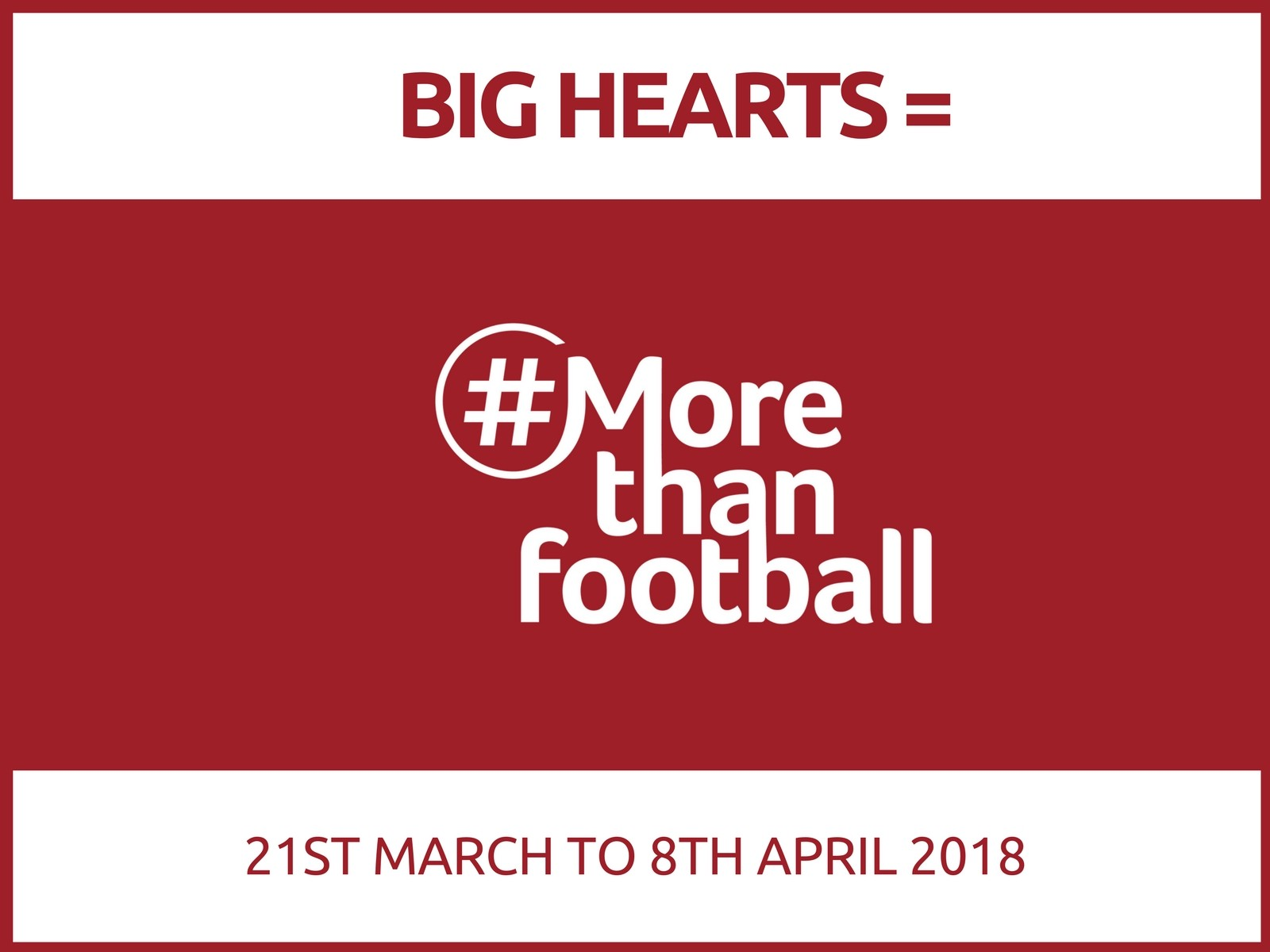» Big Hearts is More Than Football – Campaign & Activities 2018