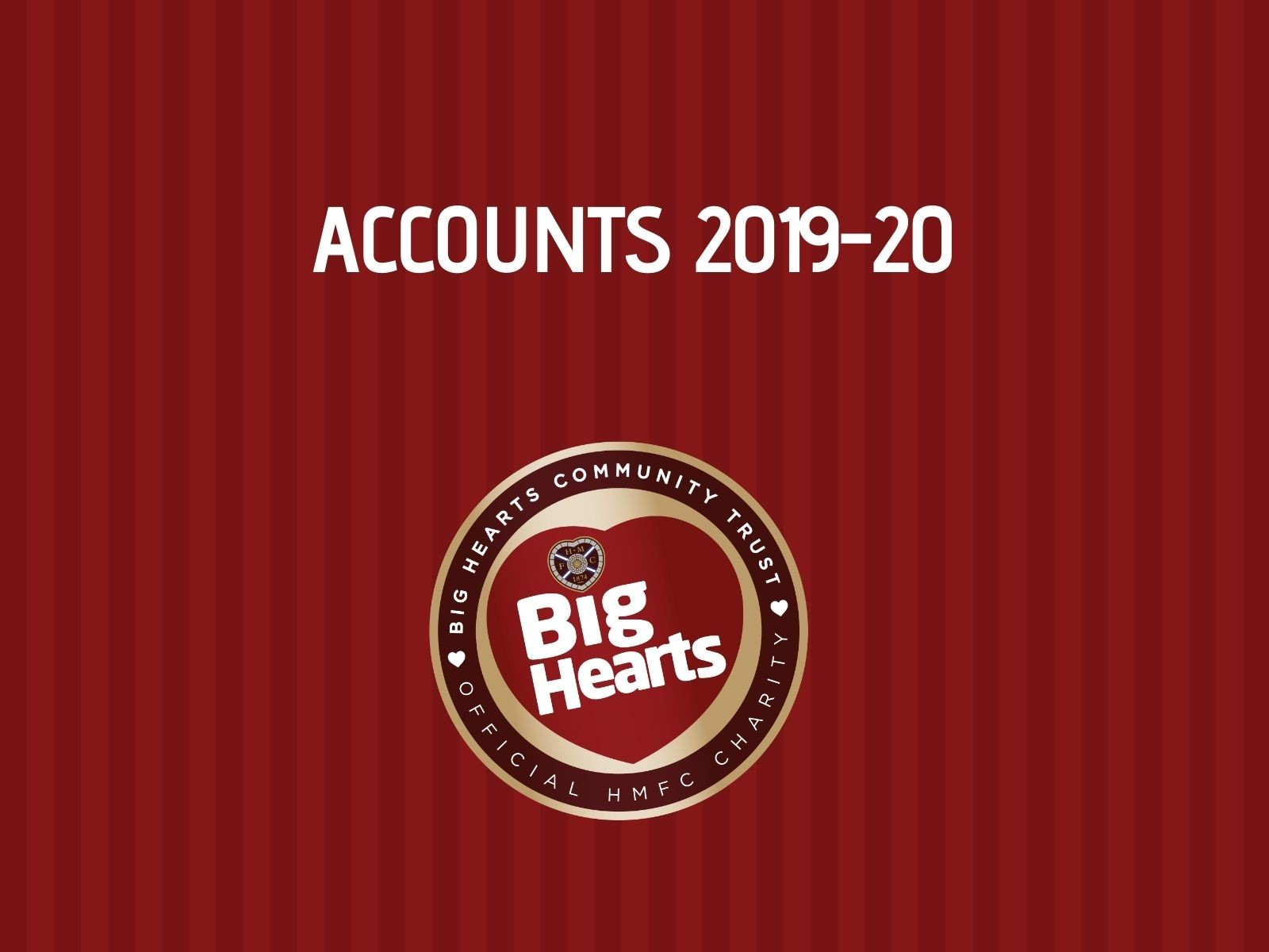 » FINANCIAL POSITION: BIG HEARTS ACCOUNTS 2019-20 NOW AVAILABLE